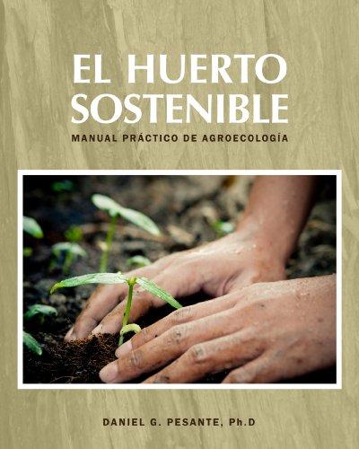 El Huerto Sostenible pr%C3%A1ctico agroecolog%C3%ADa ebook product image