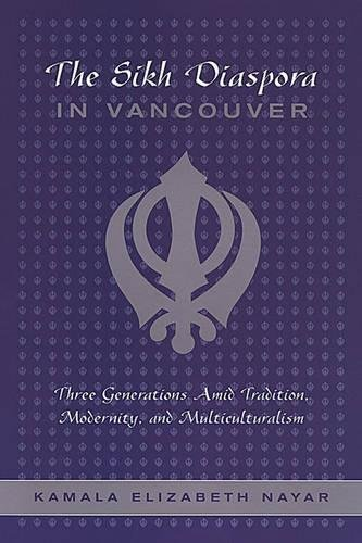 The Sikh Diaspora in Vancouver: Three Generations Amid Tradition, Modernity, and Multiculturalism