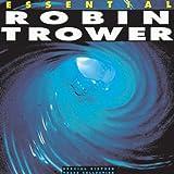 Essential Robin Trower