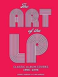 The Art of the LP: Classic Album Covers 1955–1995