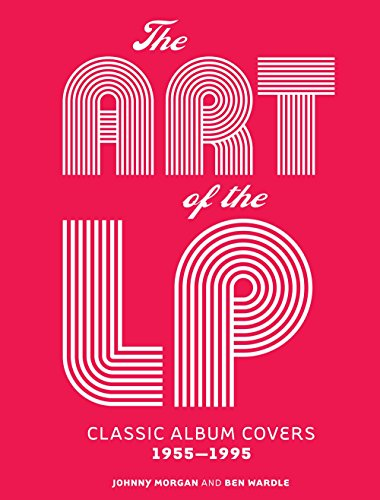 The Art of the LP: Classic Album Covers -