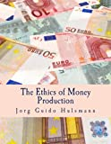 The Ethics of Money Production (Large Print Edition)