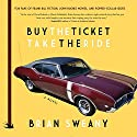 Buy the Ticket, Take the Ride: A Novel Audiobook by Brian Sweany Narrated by Peter Berkrot
