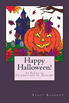 Happy Halloween!: 31 Poems in Celebration of Autumn by [Baggett, Stacy]