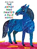 The Artist Who Painted a Blue Horse, Eric Carle, 0399257136