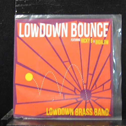 Lowdown Brass Band - Lowdown Bounce Featuring Ricky B & Bigalow / You Know Me / Ponder This - 7