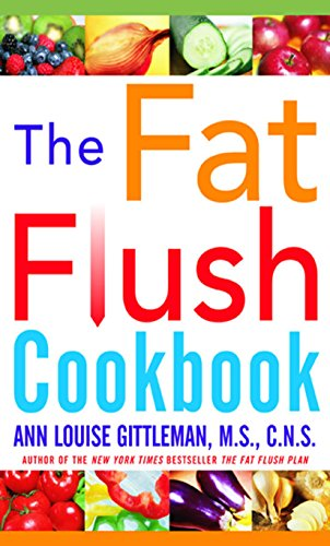 The Fat Flush Plan Cookbook (Gittleman) - Fat Flush Recipes