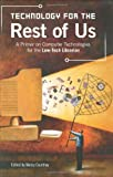Technology for the Rest of Us, Nancy D. Courtney, 1591582334