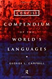 Concise Compendium of the World's Languages, George Campbell, 0415160499