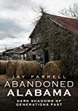 img - for Abandoned Alabama: Dark Shadows of Generations Past book / textbook / text book