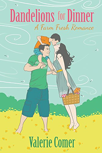 Dandelions for Dinner (A Farm Fresh Romance Book 4)