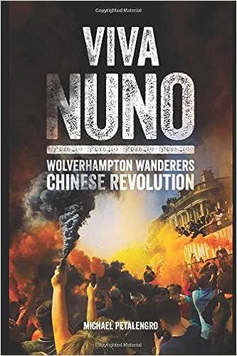 Viva Nuno: The Chinese Revolution at Wolverhampton Wanderers: Amazon.es: Petalengro, Michael: Libros en idiomas extranjeros