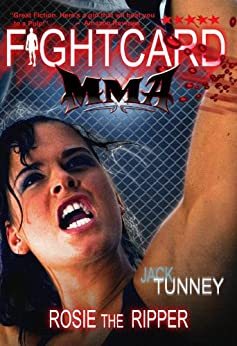 Rosie the Ripper: (Fight Card MMA) by [Tunney, Jack]