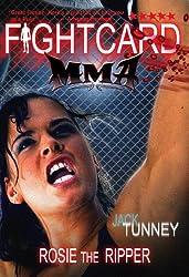 Rosie the Ripper: (Fight Card MMA)