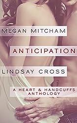 Anticipation (A Heart & Handcuffs Anthology Book 1)