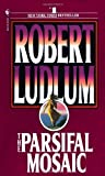 img - for The Parsifal Mosaic: A Novel by Robert Ludlum (1983-03-01) book / textbook / text book