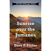 Sunrise Over the Jumanes (Ten Men of Courage Book 3)