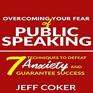 Overcoming Your Fear of Public Speaking Audiobook