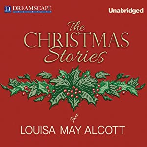 The Christmas Stories of Louisa May Alcott Audiobook