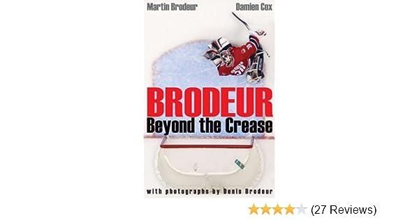Amazon Com Brodeur Beyond The Crease 9780470153772 Martin