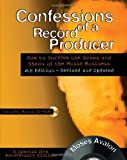 Confessions of a Record Producer: 10th Anniversary Edition, Revised and Updated