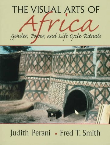 Visual Arts of Africa: Gender, Power, and Life Cycle Rituals by Perani, Judith Published by Pearson 1st (first) edition (1998) Paperback
