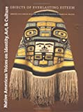 img - for Native American Voices on Identity, Art, and Culture: Objects of Everlasting Esteem book / textbook / text book
