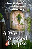 A Well Dressed Corpse, Jo A. Hiestand and Paul Hornung, 0615862950