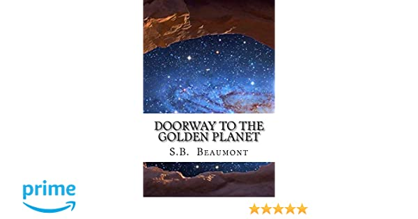 Book Two in the Cacouna Saga The Cacouna Caves and the Doorway to the Golden Planet