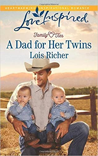 A Dad for Her Twins (Family Ties (Love Inspired)) by Lois Richer (2015-03-17)