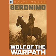 Sterling Biographies: Geronimo: Wolf on the Warpath Audiobook by Ralph Moody Narrated by Jay Snyder