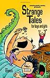 Strange Tales for Boys and Girls, Mr Neil R King, 1466299231