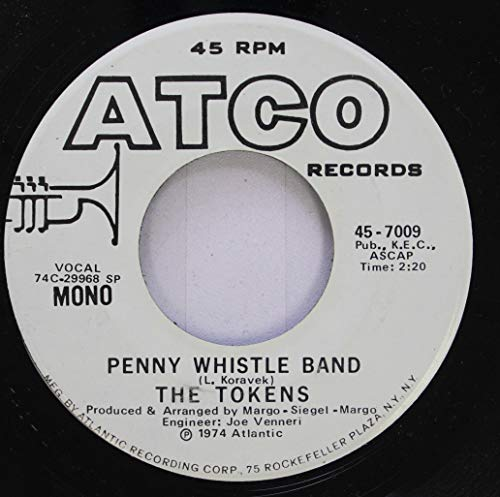The Tokens 45 RPM Penny Whistle Band / Penny Whistle Band