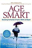 Age Smart, Jeffrey Rosensweig and Betty Liu, 0132736780