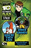 Where They Live: Video Games. (Ben 10 Ultimate Alien Storybooks)