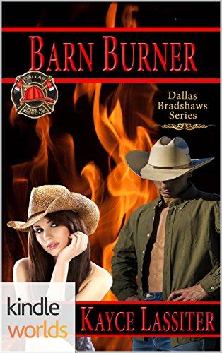 Dallas Flames & Rescue: Barn Burner (Kindle Worlds Novella) (Dallas Bradshaws Book 1)