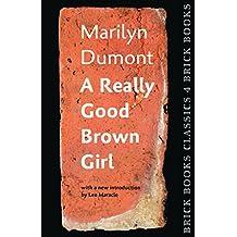 A Really Good Brown Girl: Brick Books Classics 4