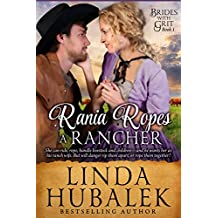 Rania Ropes a Rancher: A Historical Western Romance (Brides with Grit Series Book 1)
