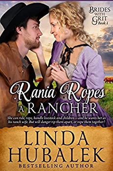Rania Ropes a Rancher: A Historical Western Romance (Brides with Grit Series Book 1) by [Hubalek, Linda K., Brides with Grit]