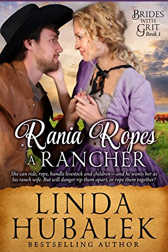 Rania Ropes a Rancher: A Historical Western Romance (Brides with Grit Series Book 1) (Best Ranch Rope Reviews)