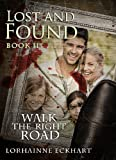Book cover image for Lost and Found (Walk the Right Road, Book 2)