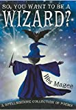 img - for So, You Want to Be a Wizard? (Poetry) book / textbook / text book