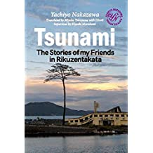 TSUNAMI: The Stories of my Friends in Rikuzentakata