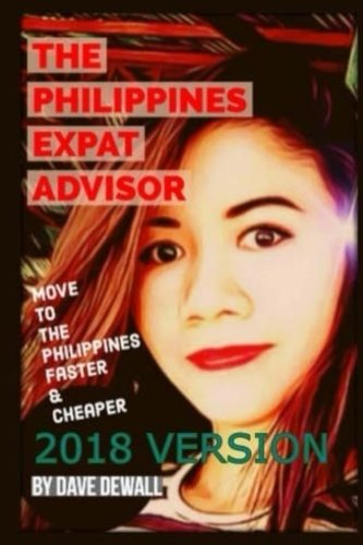 The Philippines Expat Advisor: A Guide to Moving and Living in the Philippines