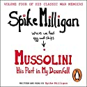 Mussolini: His Part in My Downfall Audiobook by Spike Milligan Narrated by Spike Milligan