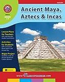 img - for Ancient Maya, Aztecs & Incas (History: Grades 4-6) book / textbook / text book