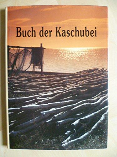 Buch der Kaschubei. Eine kaschubische Erzählung - Edmund Szczesiak. Mit einer Einleitung von Jósef Borzyskowski. Aus dem Polnischen übersetzt von Halina Stasiak.