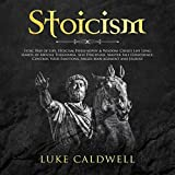 Stoicism: Stoic Way of Life, Stoicism Philosophy