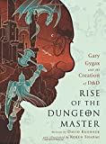 "David Kushner, ""Rise of the Dungeon Master: Gary Gygax and the Creation of D and D"" (Nation Books, 2017)"
