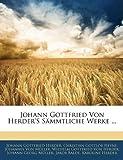 Johann Gottfried Von Herder'S Sämmtliche Werke ..., Johann Gottfried Herder and Christian Gottlob Heyne, 1142207900